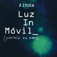 Luz in Móvil: Poesía en SMS (2011)